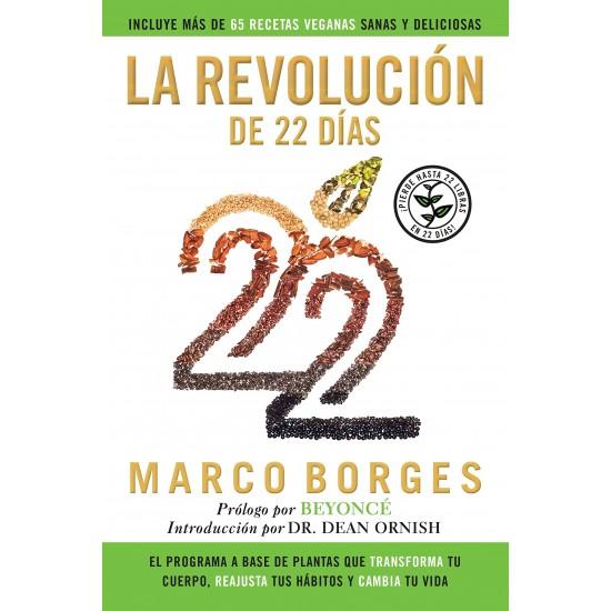 La Revolución de 22 Días: El Programa a Base de Plantas Que Transforma Tu Cuerpo, Reajusta Tu Hábitos y Cambia Tu Vida