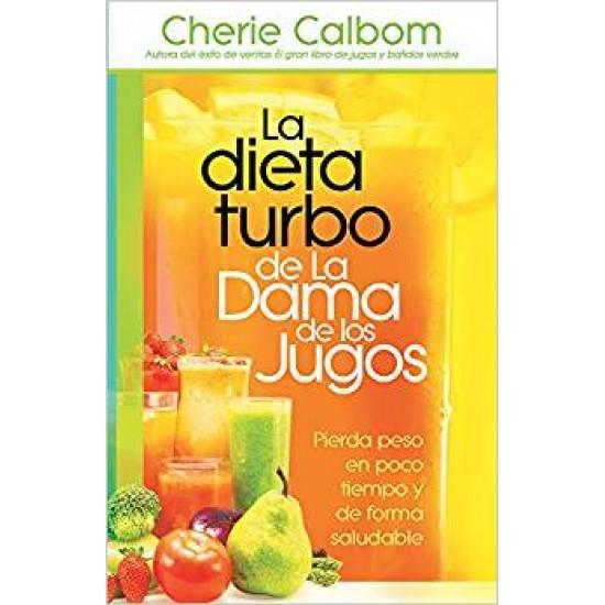 La Dieta Turbo de la Dama de Los Jugos